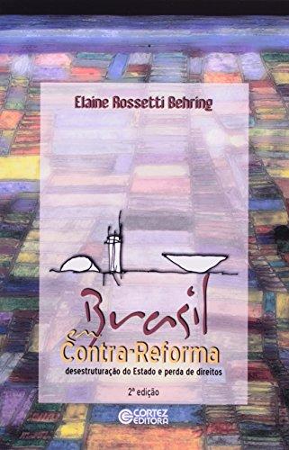 Brasil em Contrarreforma. Desestruturação do Estado e Perda de Direitos, livro de Elaine Rossetti Behring