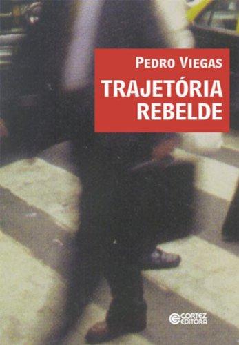 Trajetória Rebelde, livro de Pedro Viegas
