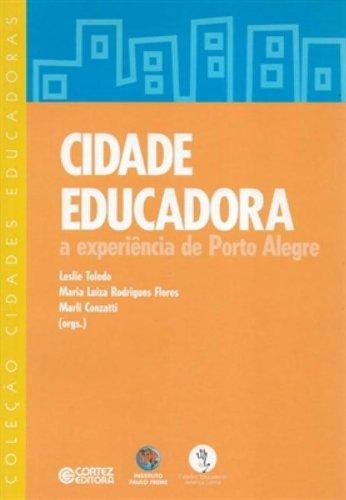 Cidade Educadora. A Experiência de Porto Alegre, livro de Leslie Toledo