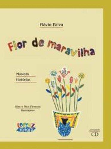 Flor de maravilha (acompanha cd), livro de Flávio Paiva