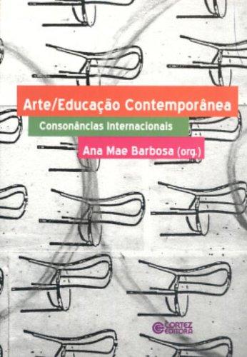 Arte/Educação Contemporânea. Consonâncias Internacionais, livro de Ana Mae Barbosa