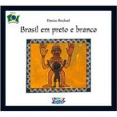 Brasil em preto e branco, livro de Denise Rochael