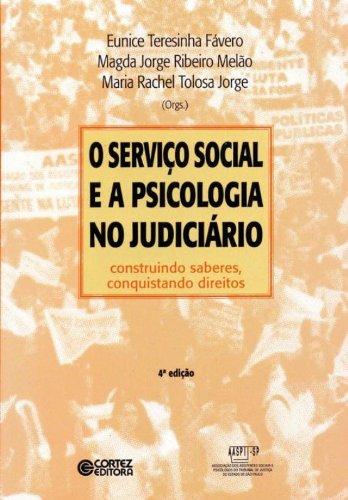 SERVICO SOCIAL E A PSICOLOGIA NO JUDICIARIO, O, livro de JORGE, MARIA RACHEL TOLOSA ; MELAO, MAGDA JORGE ; FAVERO, EUNICE