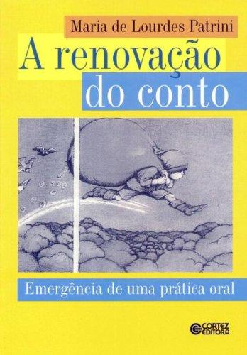 A Renovação do Conto. Emergência de Uma Prática Oral, livro de Maria de Lourdes Patrini