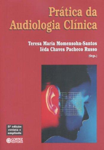 Prática da audiologia clínica, livro de Iêda Chaves Pacheco Russo e Teresa M. Momensohn-Santos