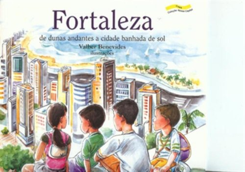 Fortaleza - de dunas andantes a cidade banhada de sol, livro de Flávio Paiva