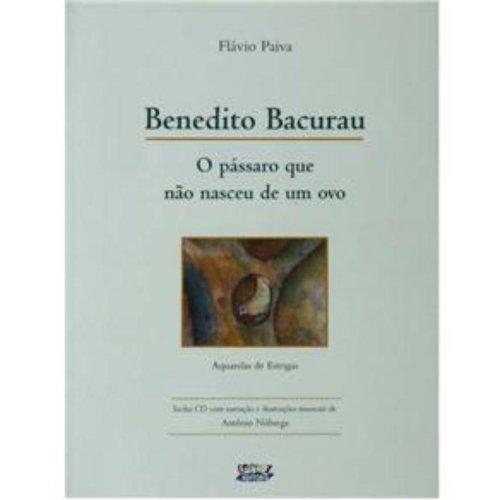 Benedito Bacurau - o pássaro que não nasceu de um ovo, livro de Flávio Paiva