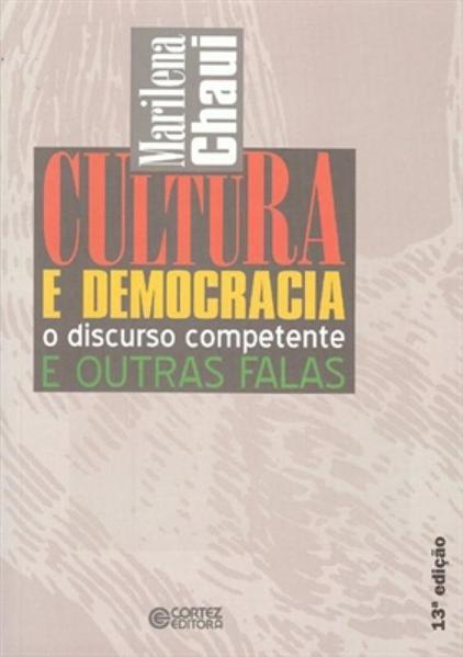 Cultura e democracia - o discurso competente e outras falas, livro de Marilena Chaui