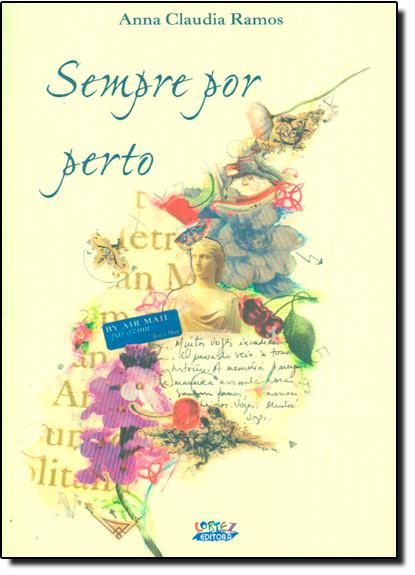 Sempre por perto, livro de Anna Claudia Ramos