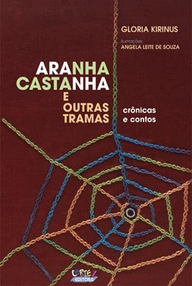 Aranha castanha e outras tramas, livro de Gloria Kirinus, Angela Leite [ilustrações]