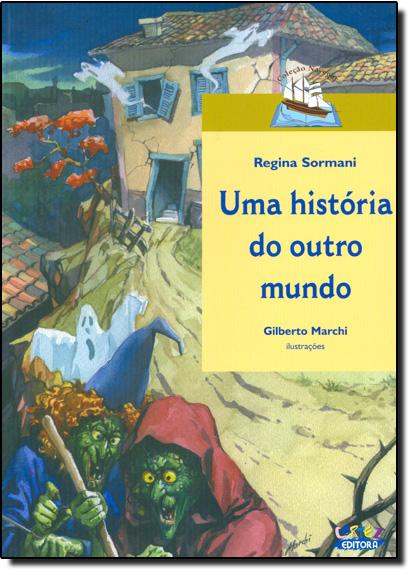 História do Outro Mundo, Uma, livro de Regina Sormani