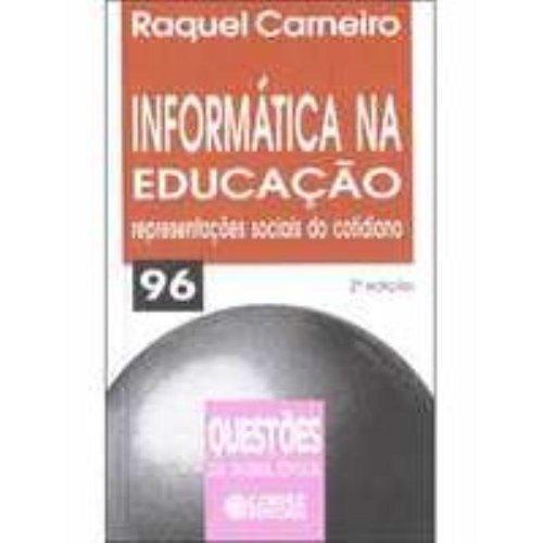 Informática na educação - representações sociais do cotidiano, livro de Raquel Carneiro