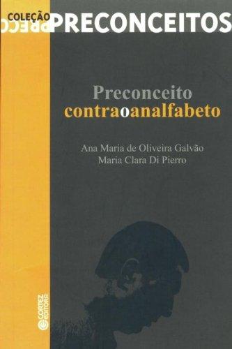 PRECONCEITO CONTRA O ANALFABETO - VOL. 2, livro de DI PIERRO, MARIA CLARA ; GALVAO, ANA MARIA DE OLIVEIRA