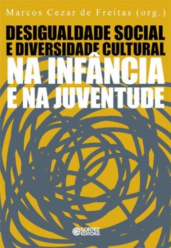 Desigualdade Social e Diversidade Cultural na Infância e na Juventude, livro de Marcos Cezar de Freitas