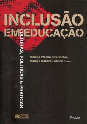 Inclusão em Educação. Culturas, Políticas e Práticas, livro de Marcos Moreira Paulino