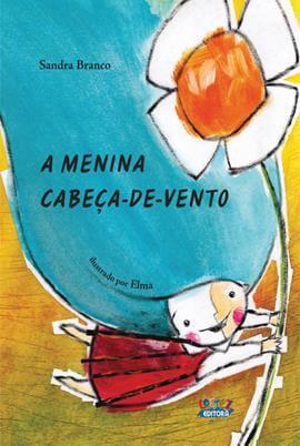 A menina cabeça-de-vento, livro de Sandra Branco, Elma [ilustrações]