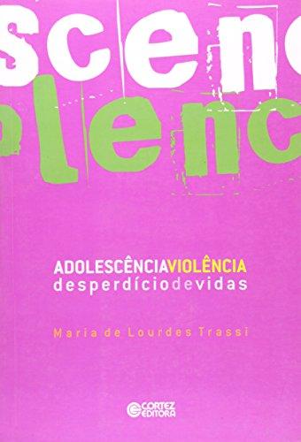 Adolescência-Violência. Desperdício de Vidas, livro de Maria de Lourdes Trassi