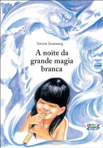 Noite da grande magia branca, A, livro de Simone Saueressig