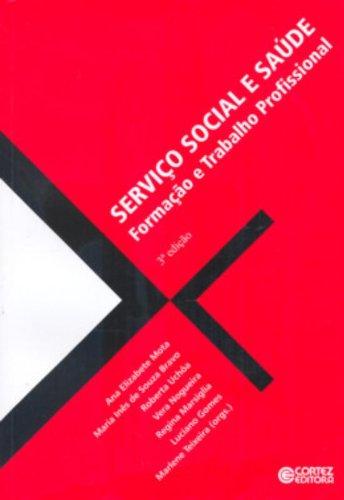 Serviço Social e saúde - formação e trabalho profissional, livro de Maria Inês Souza Bravo, Ana Elizabete Mota e Marlene Teixeira