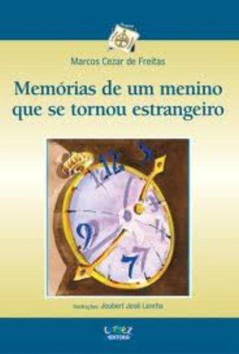 Memórias de um menino que se tornou estrangeiro, livro de FREITAS, MARCOS CEZAR DE
