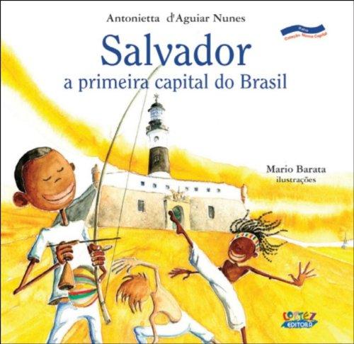 Salvador - a primeira capital do Brasil, livro de NUNES, ANTONIETTA D´AGUIAR