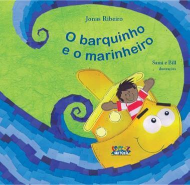 O barquinho e o marinheiro, livro de Jonas Ribeiro, Sami e Bill [ilustrações]