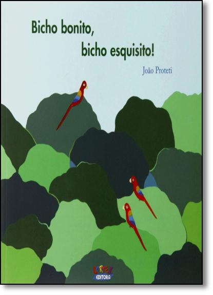 Bicho Bonito - Bicho Esquesito!, livro de João Proteti
