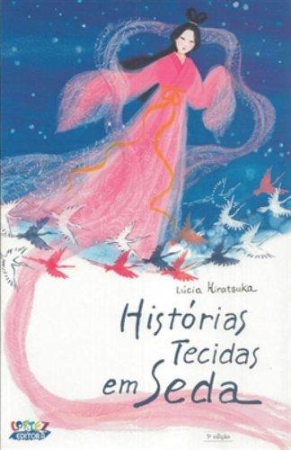Histórias tecidas em seda, livro de HIRATSUKA, LUCIA