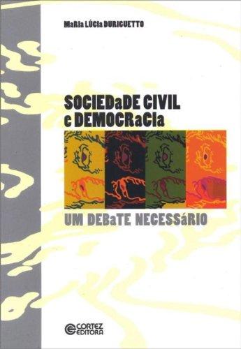 Sociedade civil e democracia - um debate necessário, livro de Maria Lucia Duriguetto