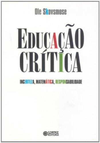 Educação crítica - incerteza, matemática, responsabilidade, livro de SKOVSMOSE, OLE