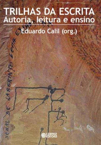 Trilhas da escrita - autoria, leitura e ensino, livro de CALIL, EDUARDO