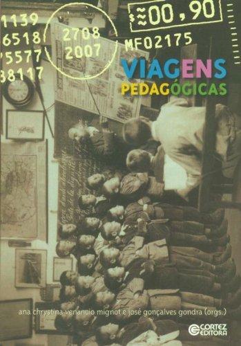 Viagens pedagógicas, livro de GONDRA, JOSE GONCALVES ; MIGNOT, ANA CHRYSTINA VENANCIO