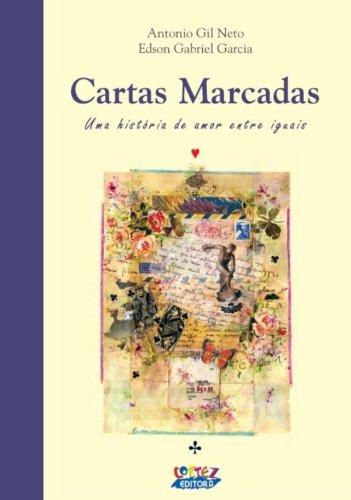 Cartas marcadas - uma história de amor entre iguais, livro de GIL NETO, ANTONIO ; GARCIA, EDSON GABRIEL