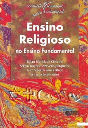 Ensino religioso no ensino fundamental, livro de ALVES, LUIZ ALBERTO SOUSA ; OLIVEIRA, LILIAN BLANCK ; JUNQUEIRA, SERGIO ROGERIO AZEVEDO