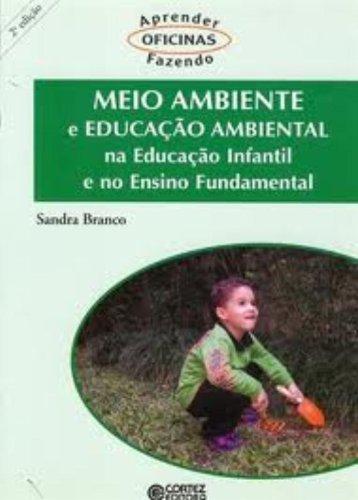 Meio ambiente e educação ambiental - na educação infantil e no ensino fundamental, livro de BRANCO, SANDRA