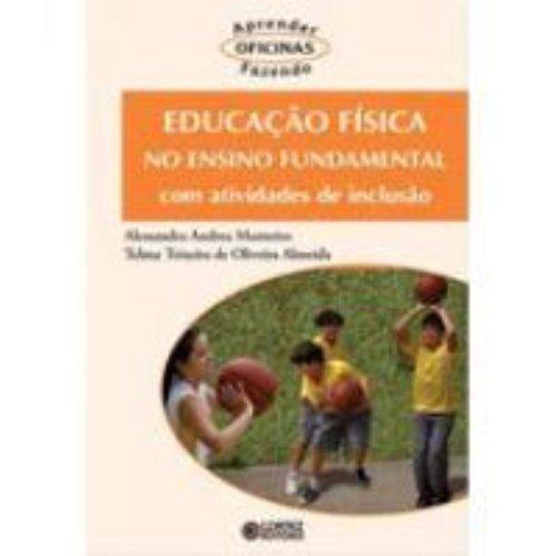 Educação física no ensino fundamental com atividades de inclusão social, livro de MONTEIRO, ALESSANDRA ANDREA ; ALMEIDA, TELMA TEIXEIRA DE OLIVEIRA