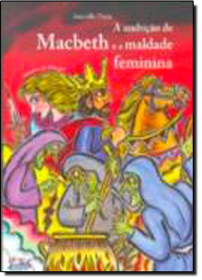 Ambicao de Macbeth e a Maldade Feminina, A, livro de Nildo Viana