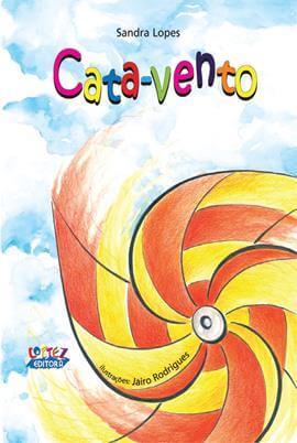 Cata-vento, livro de Sandra Lopes, Jairo Rodrigues [ilustrações]