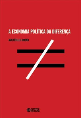 Economia política da diferença, A, livro de BERINO, ARISTOTELES