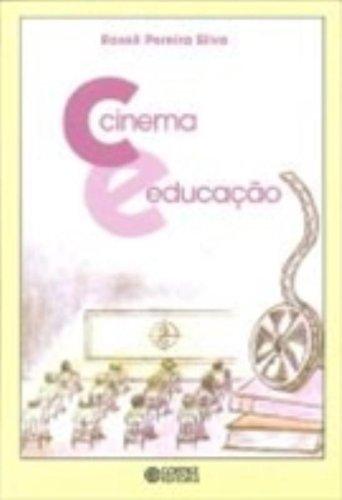 Cinema e educação, livro de SILVA, ROSELI PEREIRA
