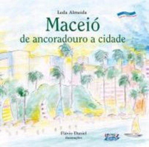 Maceió - de ancoradouro a cidade, livro de ALMEIDA, LEDA