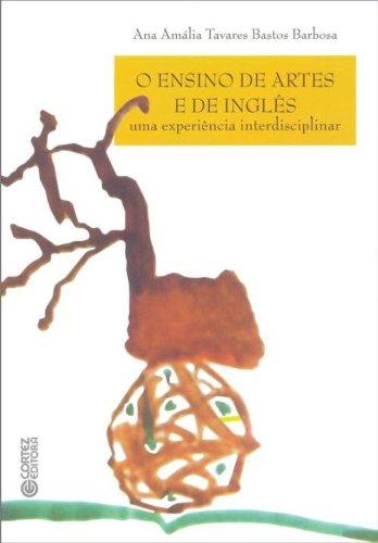 Ensino das artes e de inglês, O - uma experiência interdisciplinar, livro de BARBOSA, ANA AMALIA TAVARES BASTOS