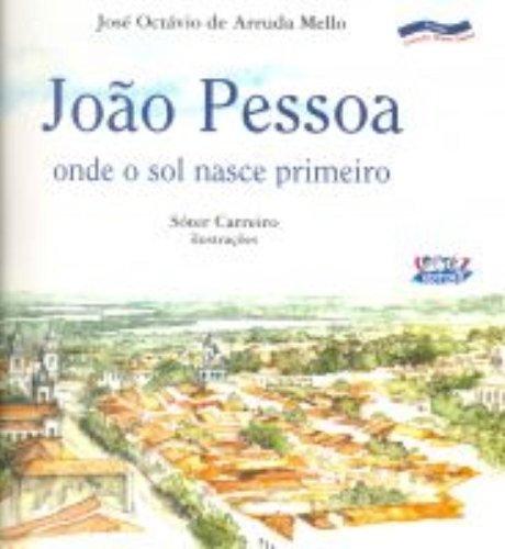 João Pessoa - onde o sol nasce primeiro, livro de MELLO, JOSE OCTAVIO DE ARRUDA