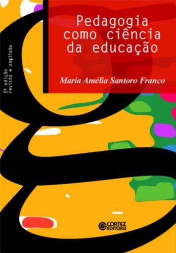 Pedagogia como ciência da educação, livro de Maria Amélia do Rosário Santoro Franco