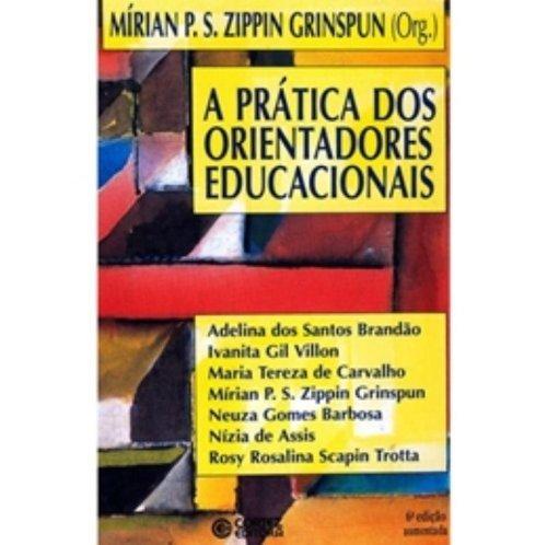 PRATICA DOS ORIENTADORES EDUCACIONAIS, A, livro de GRINSPUN, MIRIAN PAURA SABROSA ZIPPIN