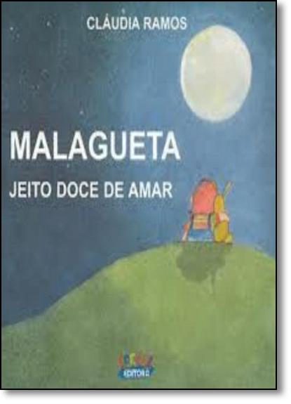 Malagueta, jeito doce de amar, livro de Cláudia Ramos