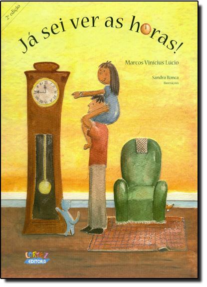 Já sei ver as horas!, livro de Marcos Vinícius Lúcio