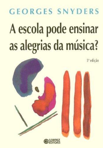 Escola pode ensinar as alegrias da música?, A, livro de SNYDERS, GEORGES