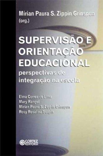 Supervisão e orientação educacional - perspectivas de integração na escola, livro de Mírian Paura S. Zippin Grinspun