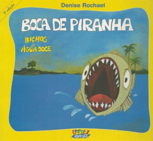 Boca de piranha, livro de Denise Rochael e Denise Rochael